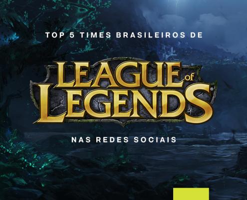 TOP-CINCO-TIMES-BRASILEIROS-LOL-REDES-SOCIAIS